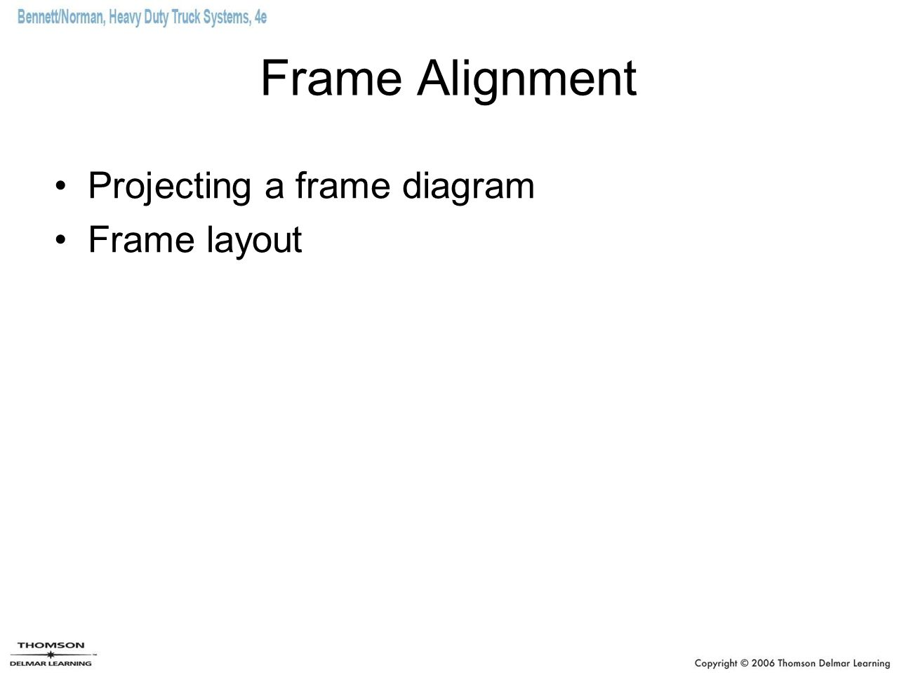 Frame Alignment Projecting a frame diagram Frame layout