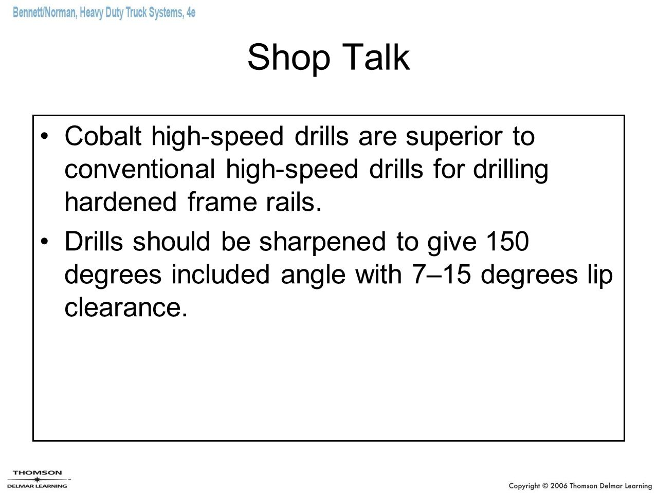 Shop Talk Cobalt high-speed drills are superior to conventional high-speed drills for drilling hardened frame rails.
