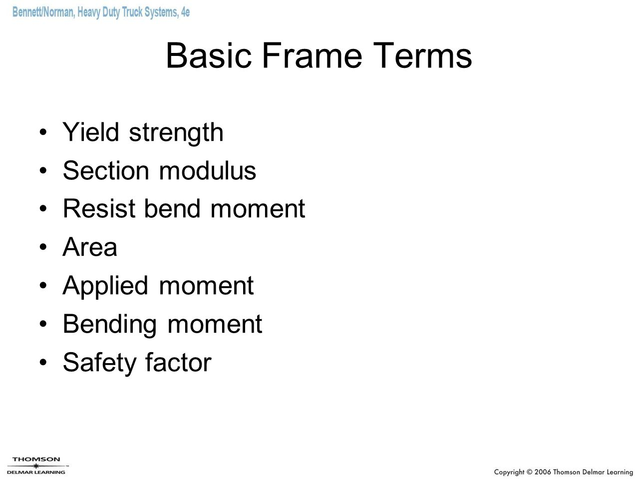 Basic Frame Terms Yield strength Section modulus Resist bend moment