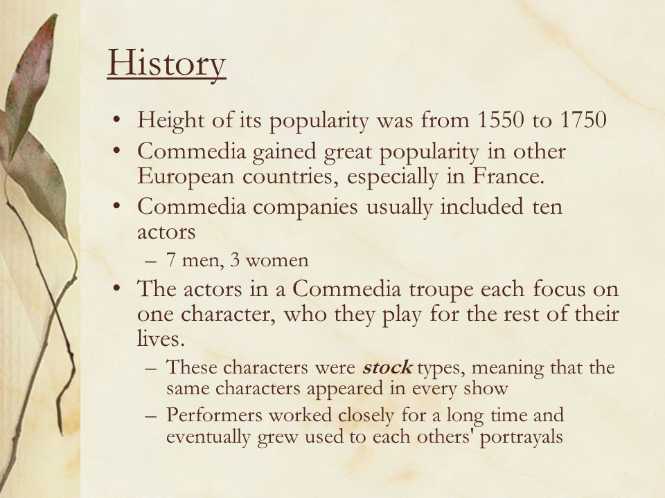 History Height of its popularity was from 1550 to 1750