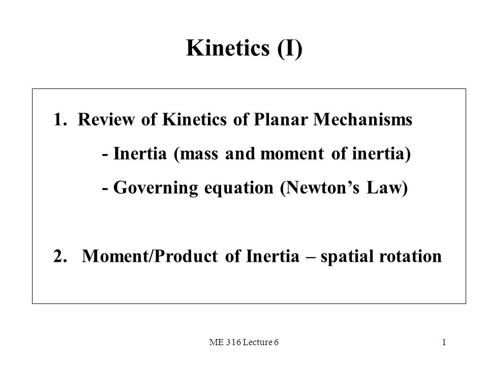 Kinetics (I) Review of Kinetics of Planar Mechanisms