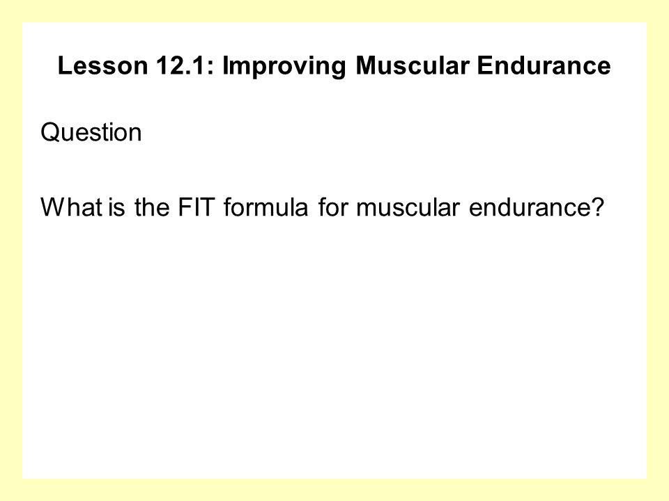 Lesson 12.1: Improving Muscular Endurance