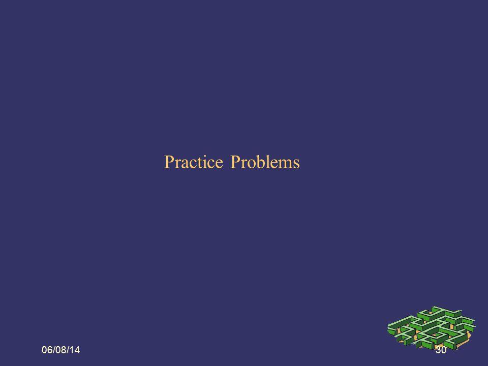 08/06/14 Practice Problems 06/08/14 30 30