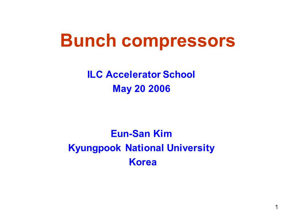 ILC Accelerator School Kyungpook National University