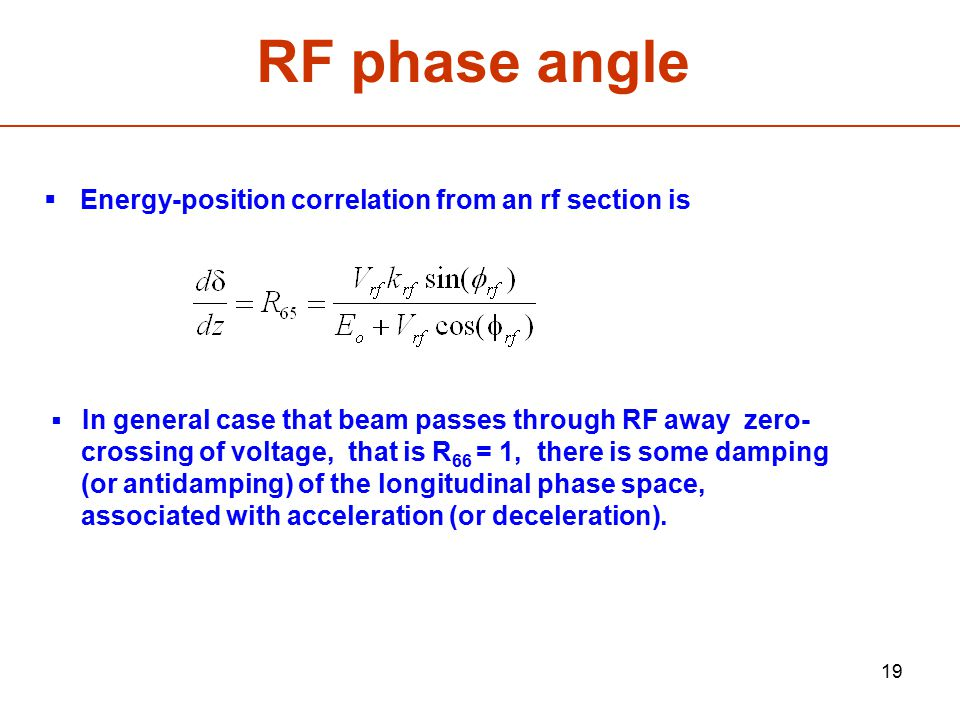 RF phase angle Energy-position correlation from an rf section is