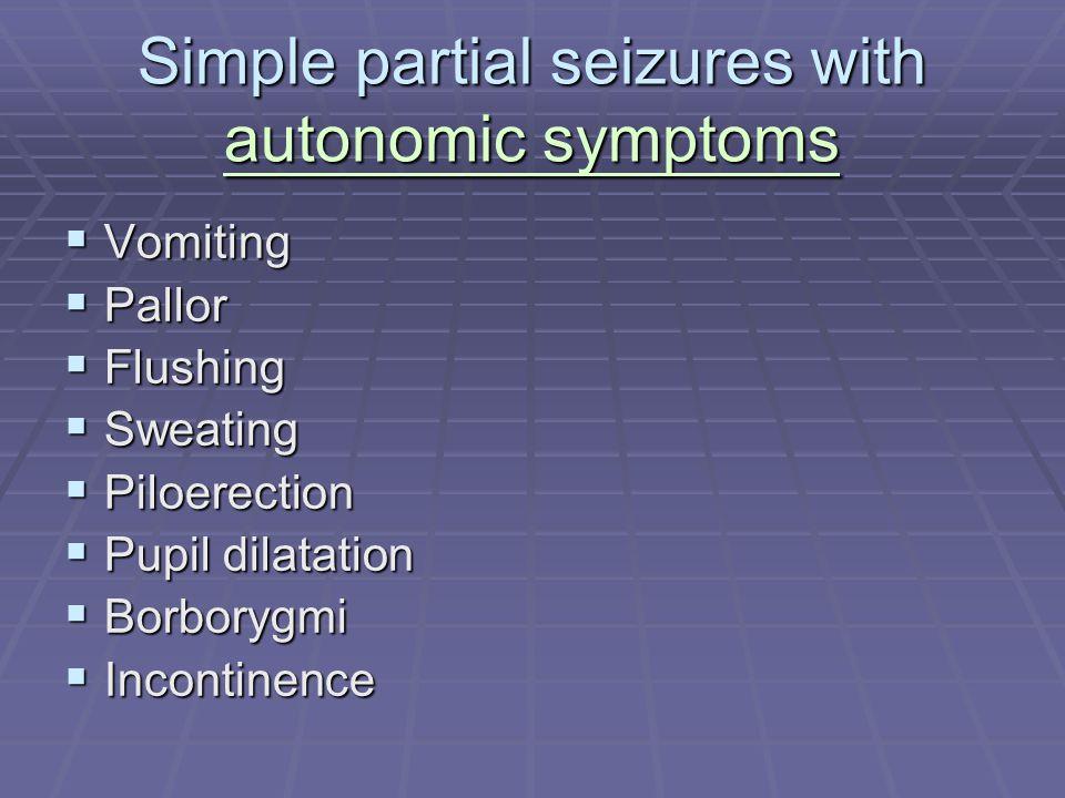 Simple partial seizures with autonomic symptoms