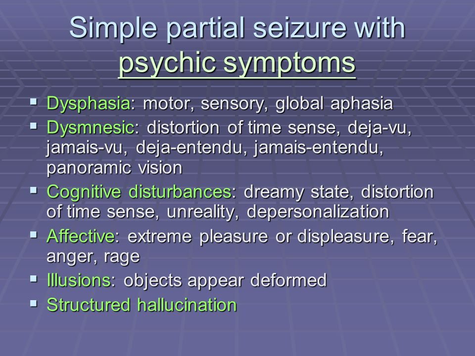 Simple partial seizure with psychic symptoms