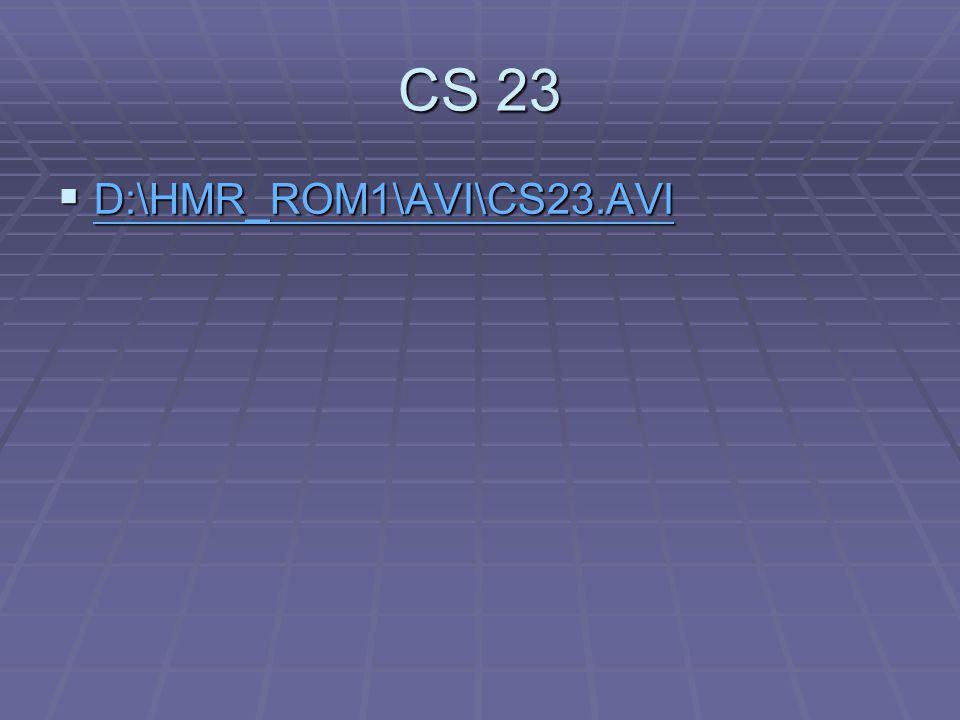 CS 23 D:\HMR_ROM1\AVI\CS23.AVI