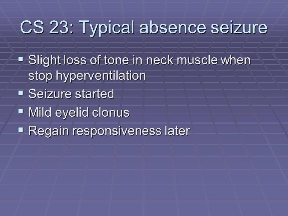 CS 23: Typical absence seizure