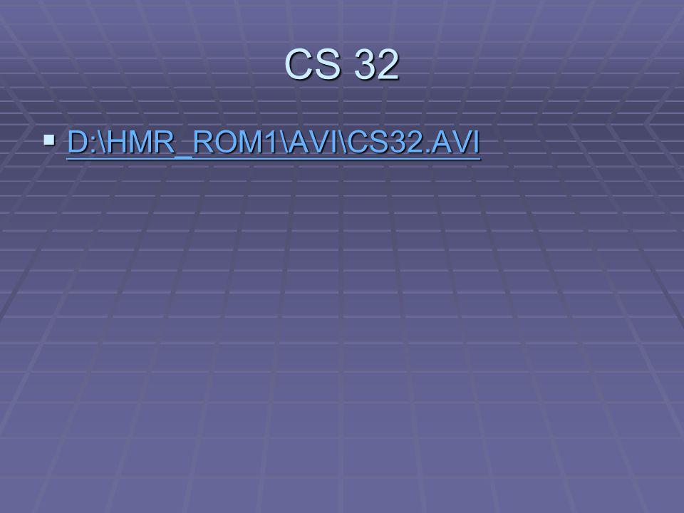 CS 32 D:\HMR_ROM1\AVI\CS32.AVI