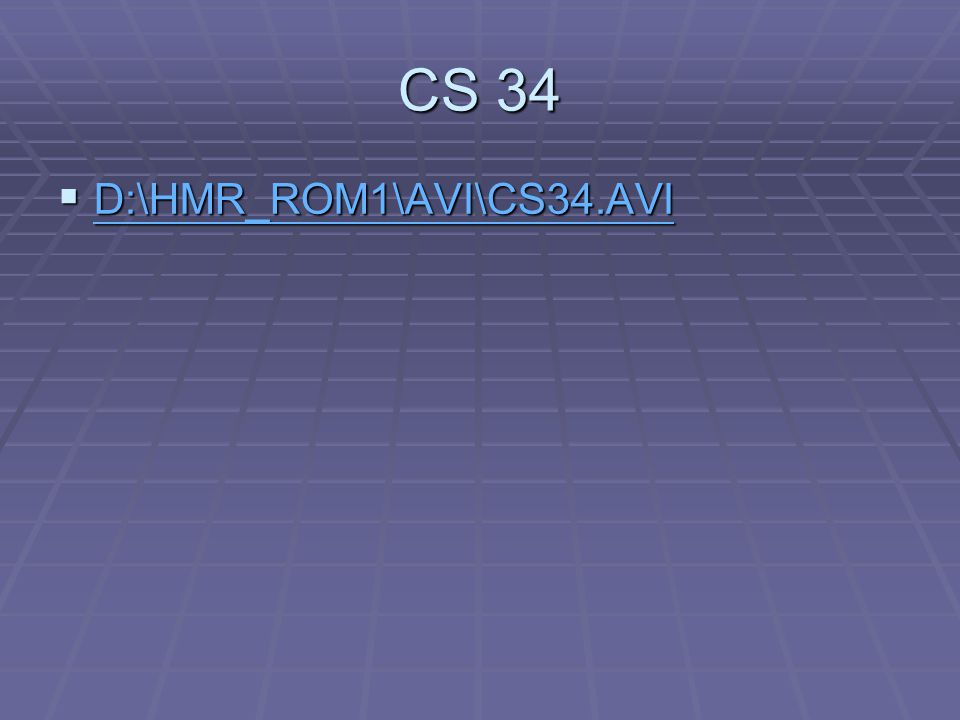 CS 34 D:\HMR_ROM1\AVI\CS34.AVI