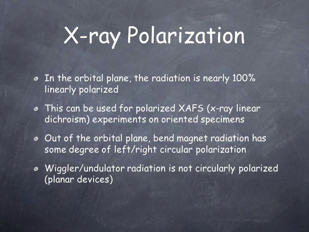 X-ray Polarization In the orbital plane, the radiation is nearly 100% linearly polarized.