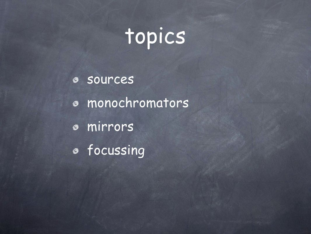 topics sources monochromators mirrors focussing
