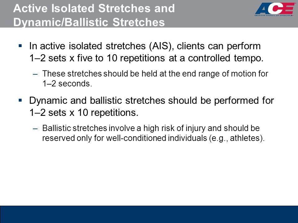 Active Isolated Stretches and Dynamic/Ballistic Stretches