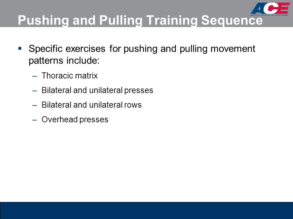 Pushing and Pulling Training Sequence
