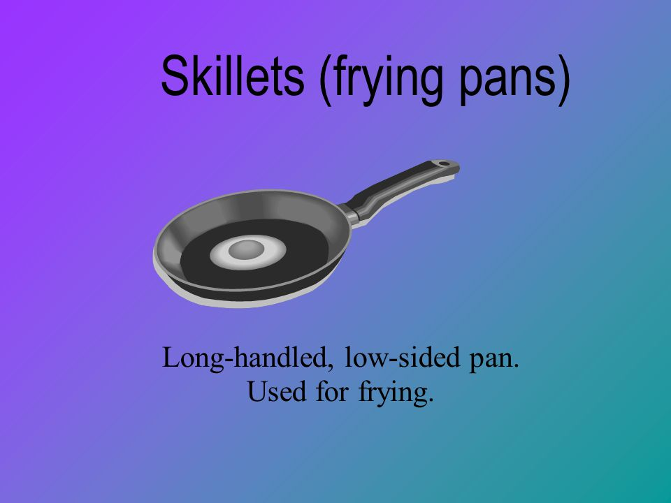 Skillets (frying pans)