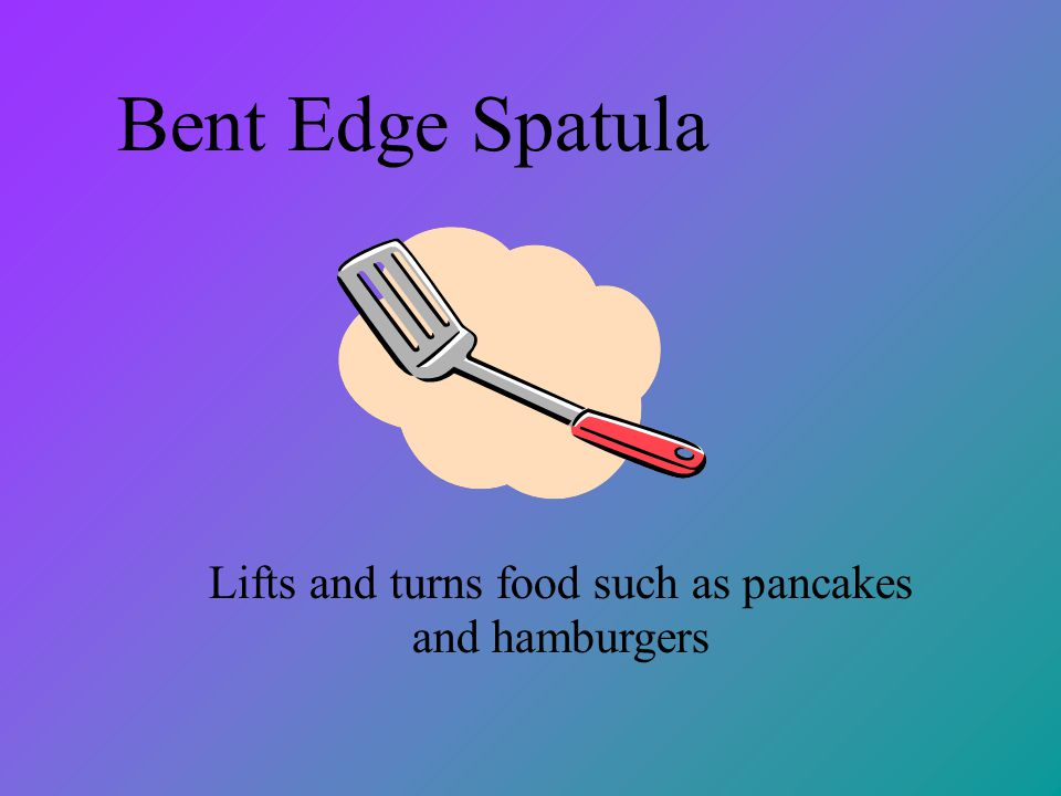 Lifts and turns food such as pancakes and hamburgers