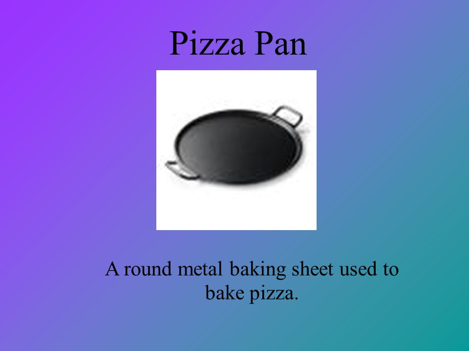 A round metal baking sheet used to bake pizza.