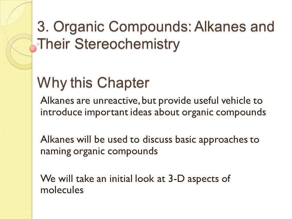 3. Organic Compounds: Alkanes and Their Stereochemistry