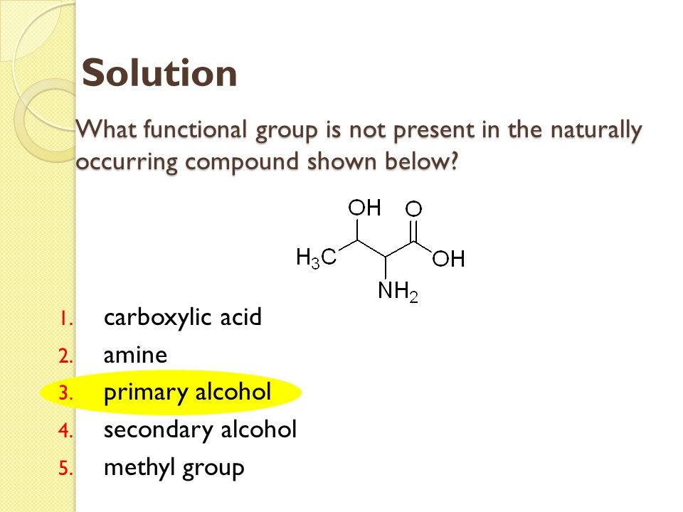 Solution What functional group is not present in the naturally occurring compound shown below carboxylic acid.