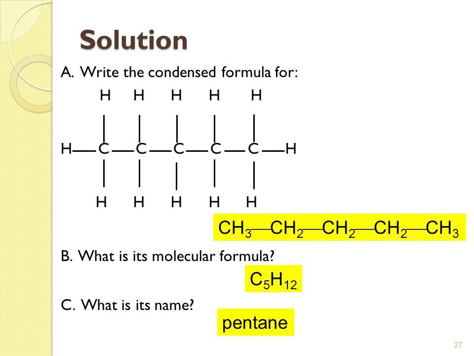 Solution CH3CH2CH2CH2CH3 C5H12 pentane