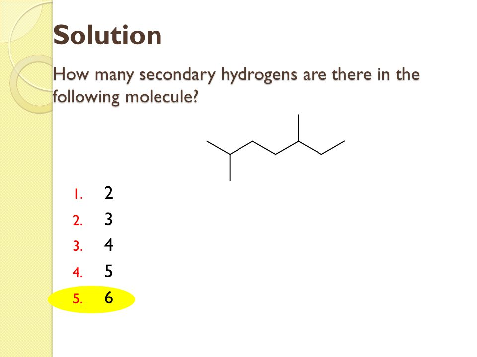 How many secondary hydrogens are there in the following molecule