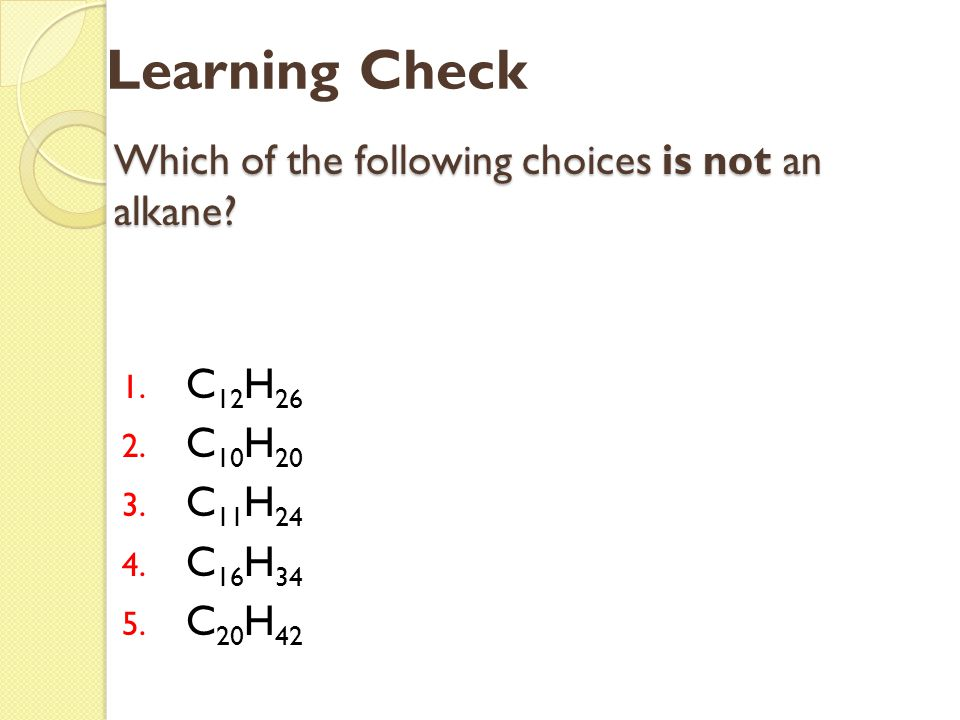 Which of the following choices is not an alkane