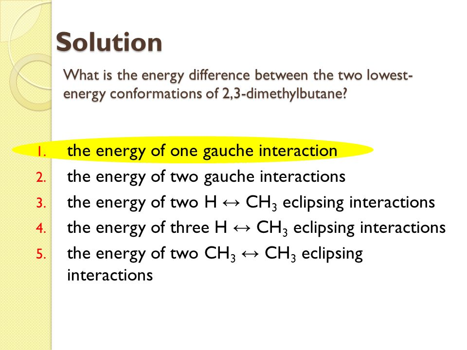 Solution the energy of one gauche interaction