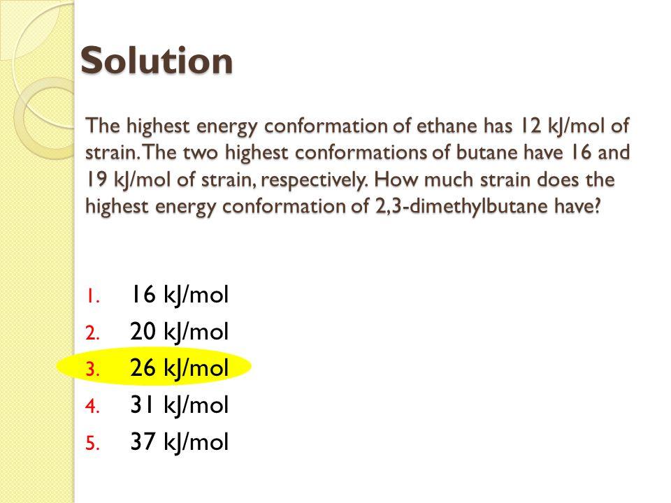 Solution 16 kJ/mol 20 kJ/mol 26 kJ/mol 31 kJ/mol 37 kJ/mol