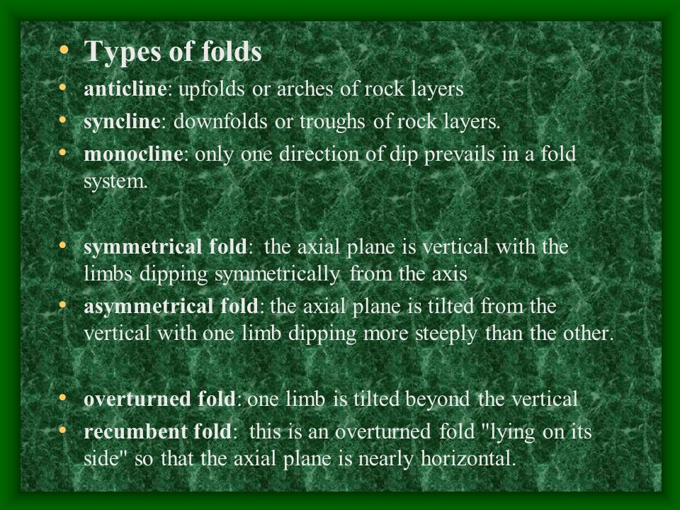 Types of folds anticline: upfolds or arches of rock layers