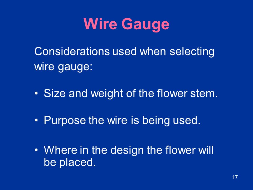 Wire Gauge Considerations used when selecting wire gauge: