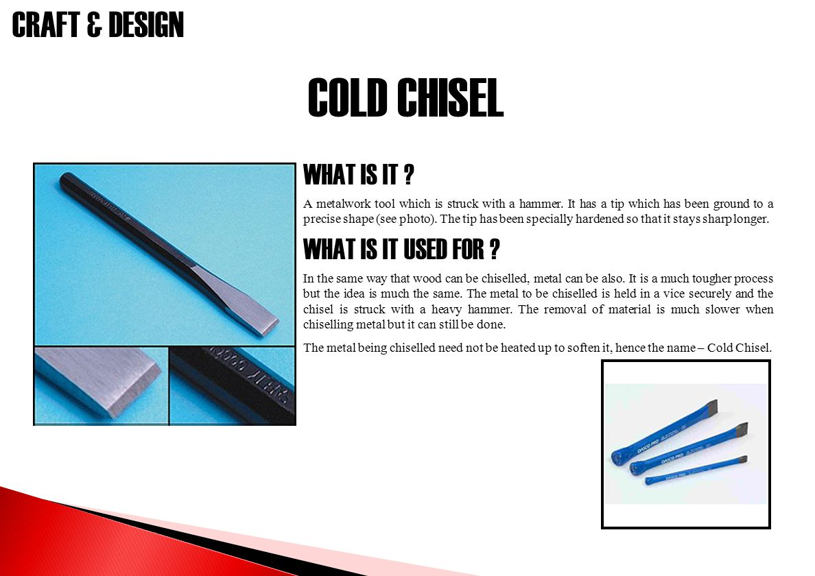 COLD CHISEL WHAT IS IT WHAT IS IT USED FOR