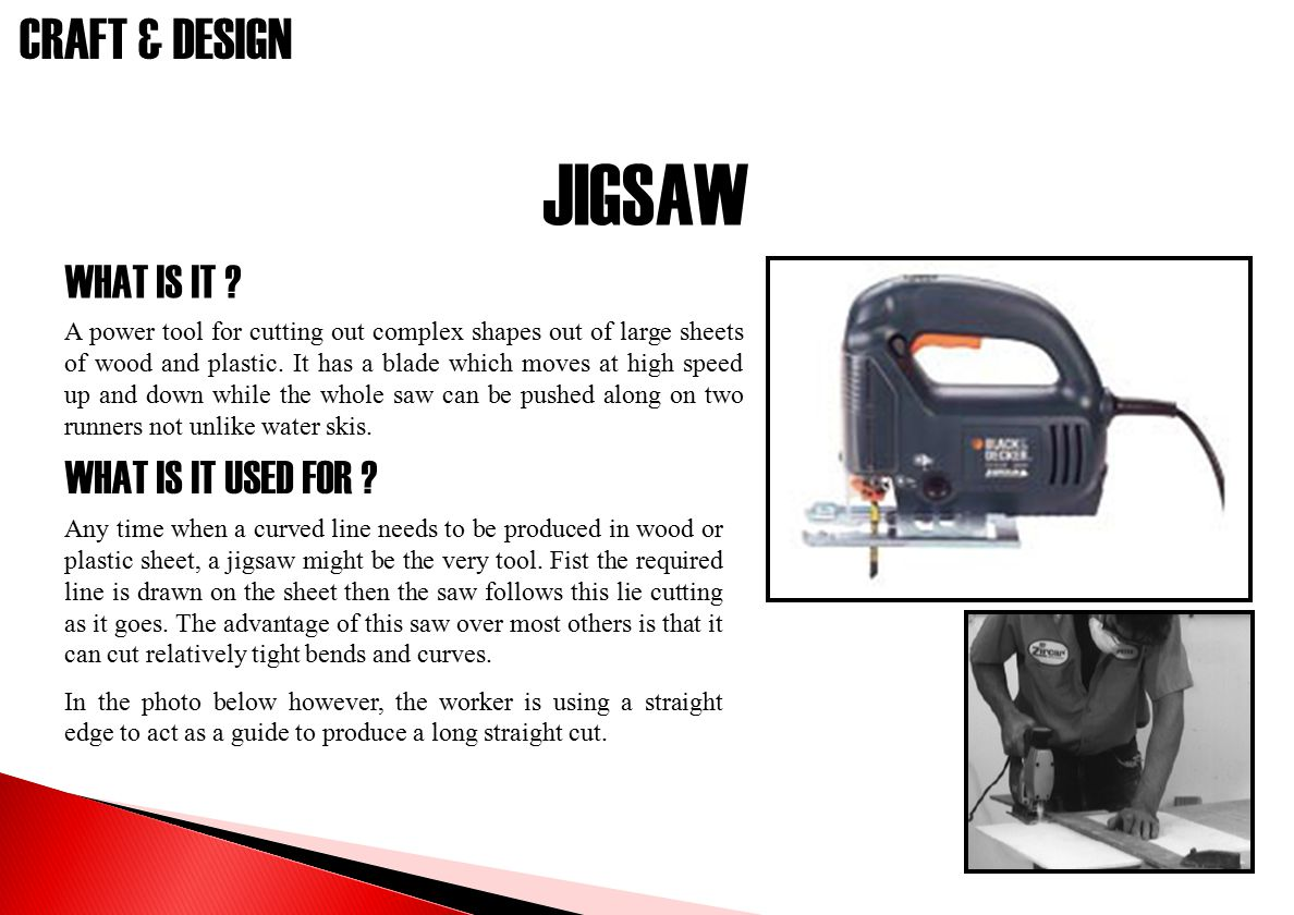 JIGSAW WHAT IS IT WHAT IS IT USED FOR