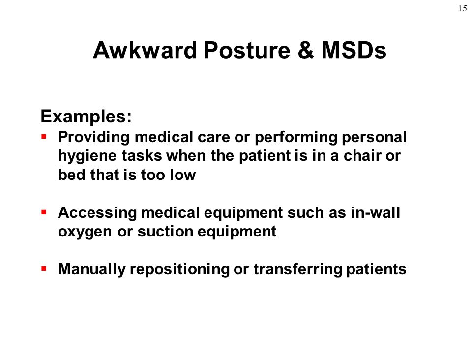 Awkward Posture & MSDs Examples: