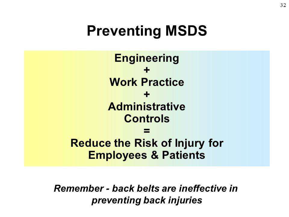 Preventing MSDS Engineering + Work Practice Administrative Controls =