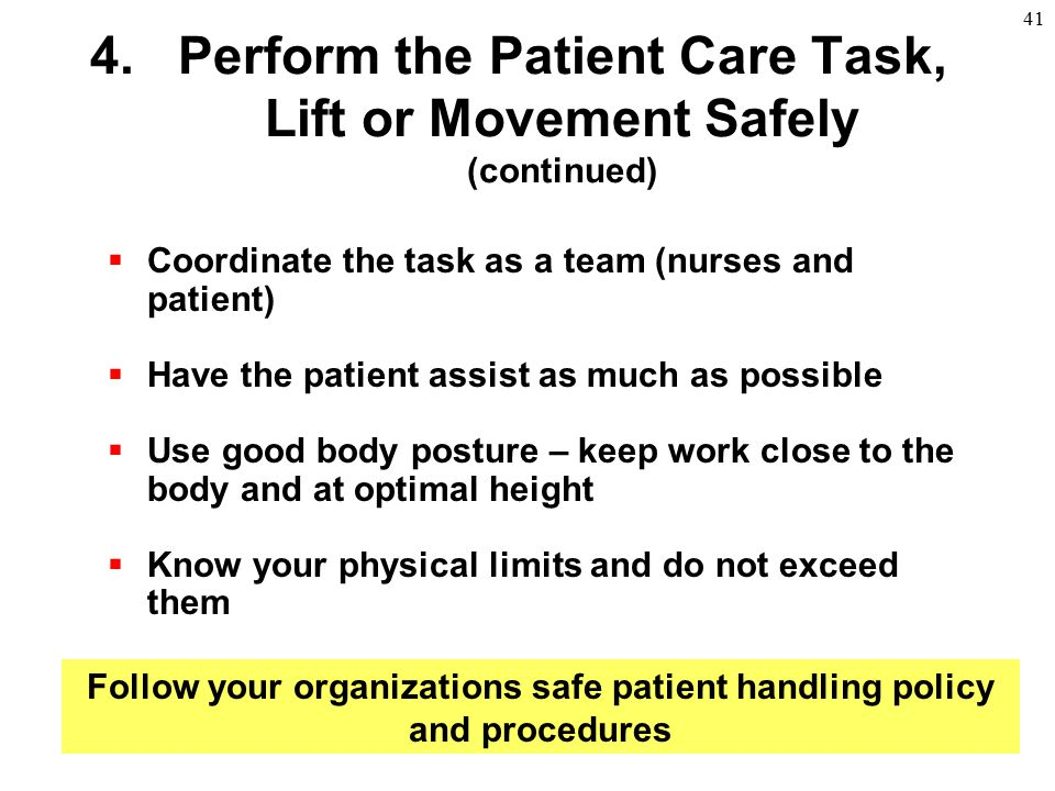 Perform the Patient Care Task, Lift or Movement Safely (continued)