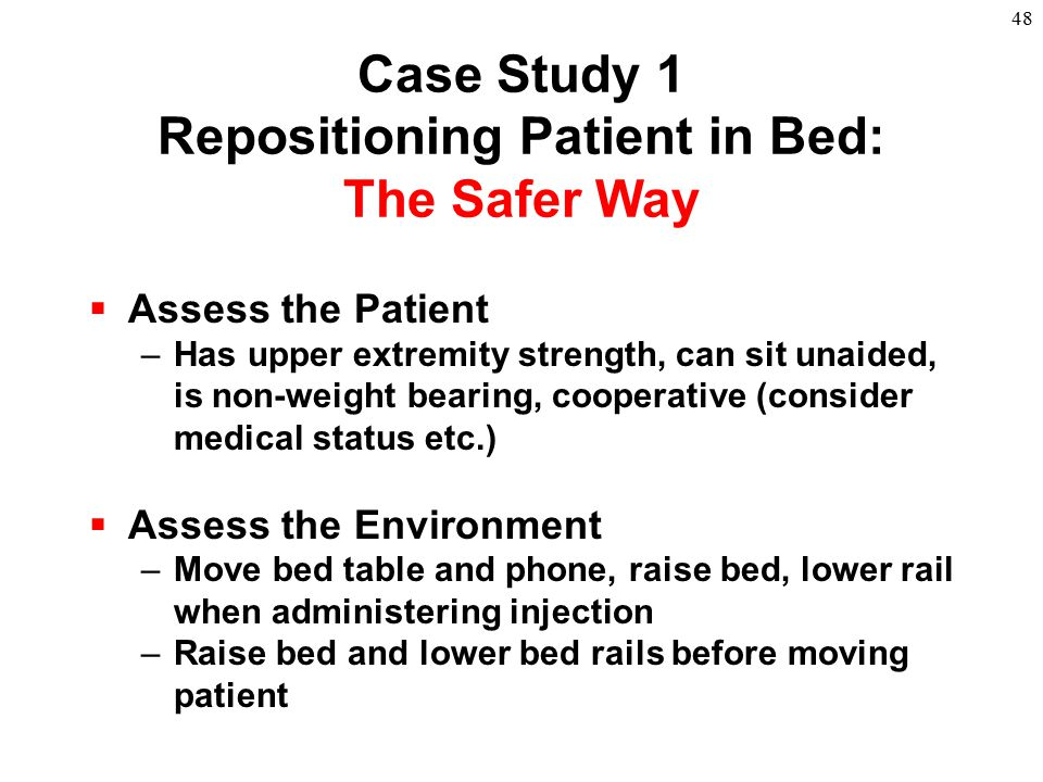 Case Study 1 Repositioning Patient in Bed: