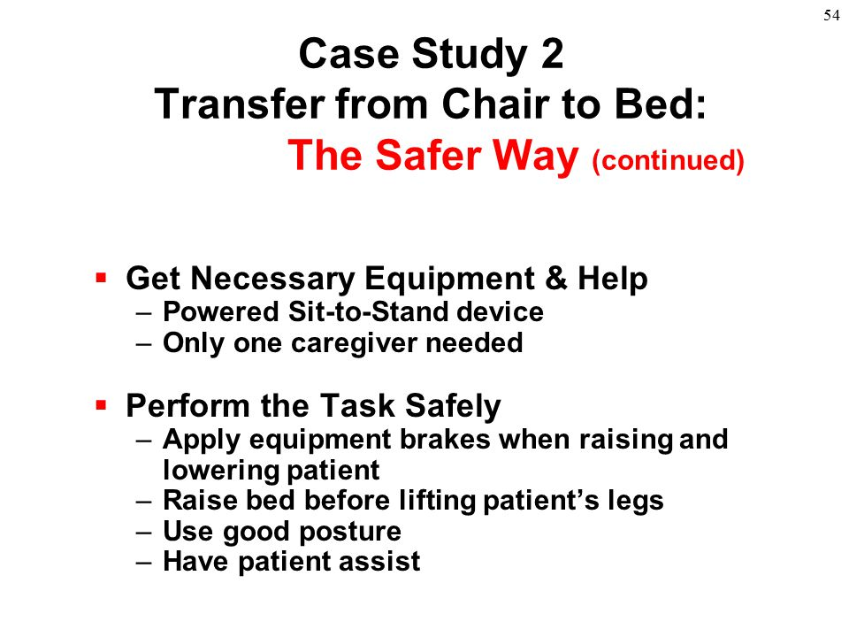 Case Study 2 Transfer from Chair to Bed: The Safer Way (continued)