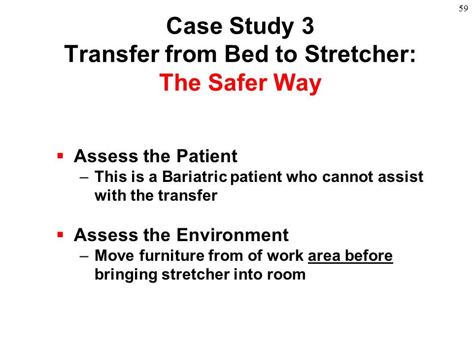 Case Study 3 Transfer from Bed to Stretcher: The Safer Way