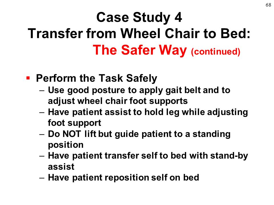 Case Study 4 Transfer from Wheel Chair to Bed:
