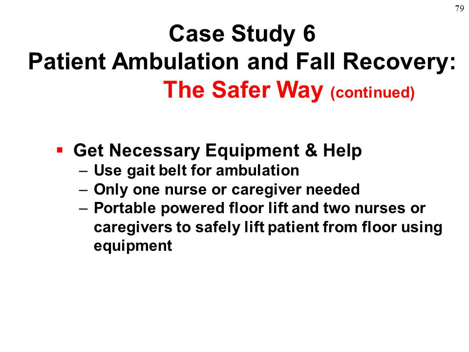 Case Study 6 Patient Ambulation and Fall Recovery: