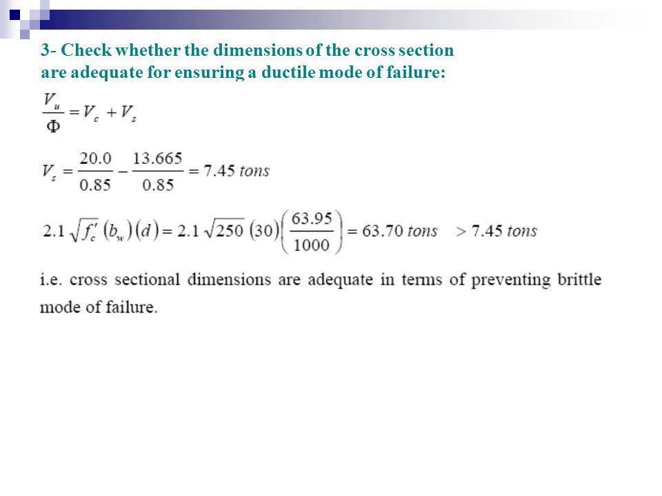 3- Check whether the dimensions of the cross section are adequate for ensuring a ductile mode of failure: