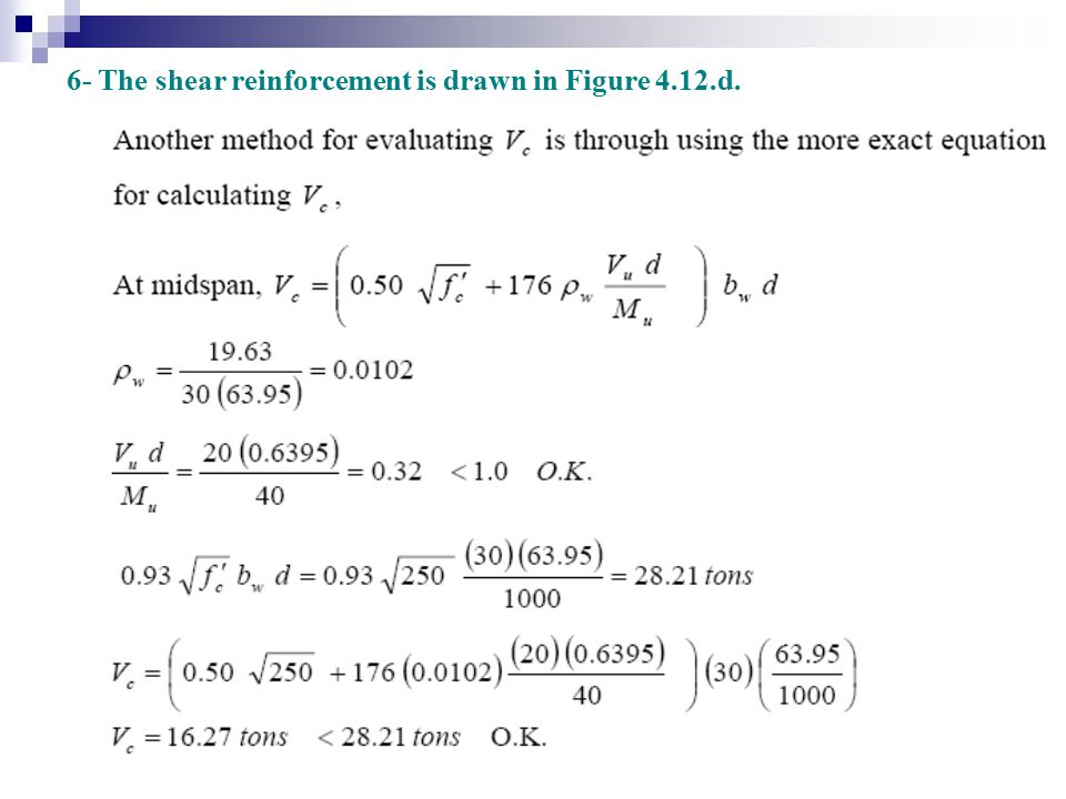 6- The shear reinforcement is drawn in Figure 4.12.d.