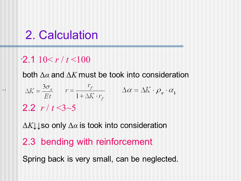 2. Calculation 2.1 10< r / t <100 2.2 r / t <3~5