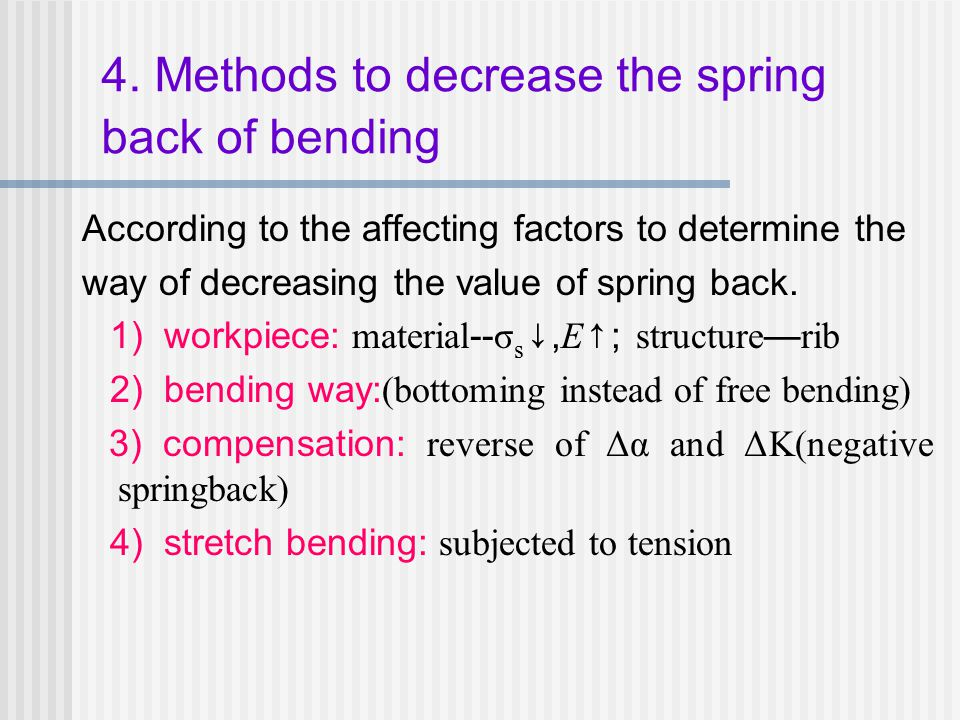 4. Methods to decrease the spring back of bending
