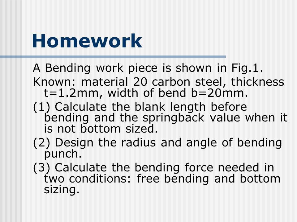 Homework A Bending work piece is shown in Fig.1.
