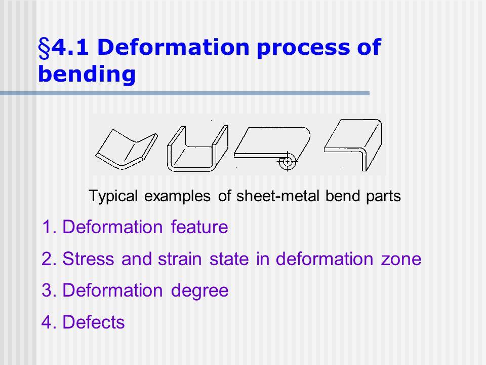 §4.1 Deformation process of bending
