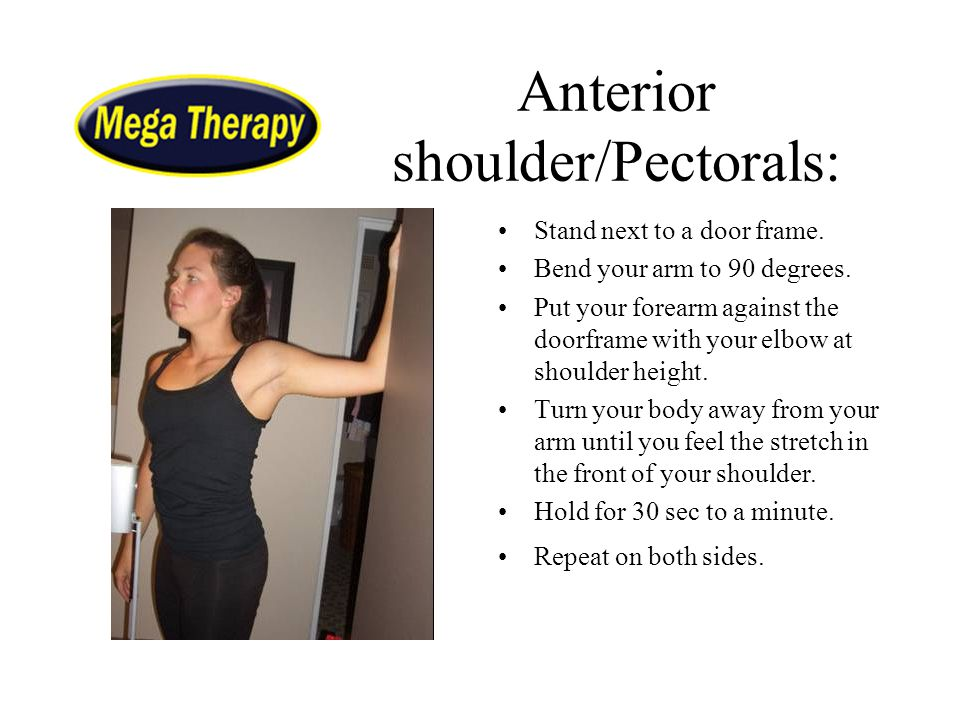 Anterior shoulder/Pectorals: