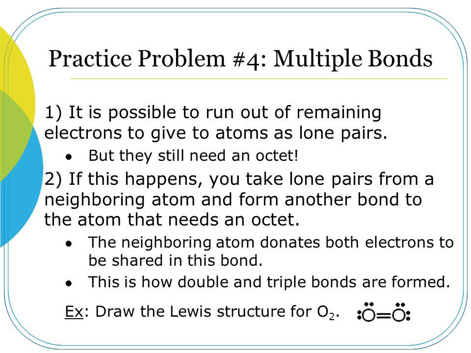 Practice Problem #4: Multiple Bonds