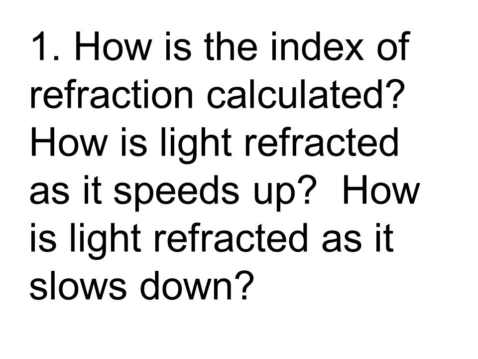1. How is the index of refraction calculated